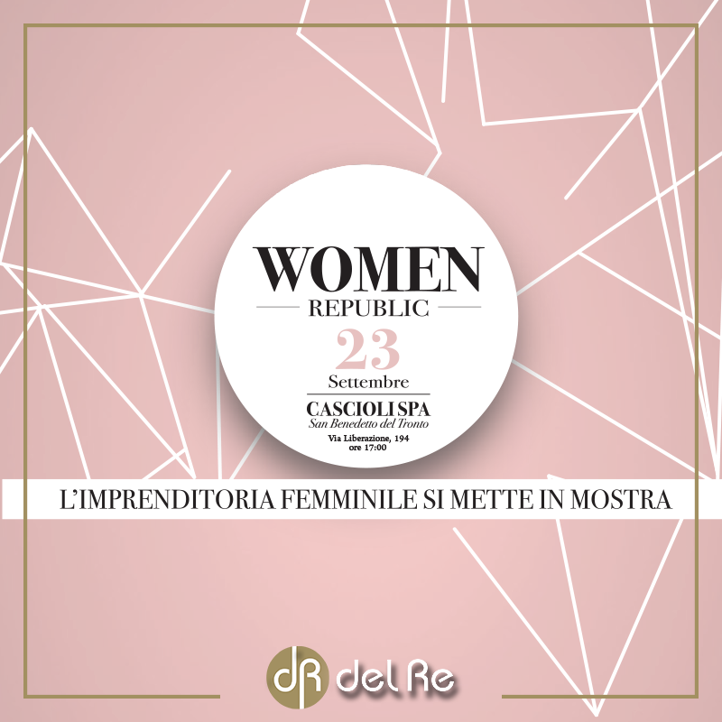 "Del Re Group presente al ""Women Republic""."